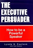 The Executive Persuader, Lynda R. Paulson and Tom Watson, 0962803960