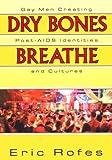 Dry Bones Breathe, Eric Rofes, 1560239344
