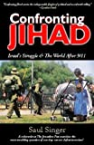img - for Confronting Jihad: Israel's Struggle & The World After 9/11 by Saul Singer (2003-09-30) book / textbook / text book