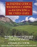 The Essential Guide to Wilderness Camping and Backpacking in the U. S., Charles Cook, 0935576460