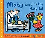 Maisy Goes to the Hospital: A Maisy F...
