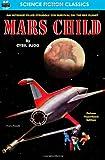 Mars Child, Cyril Judd, 161287178X