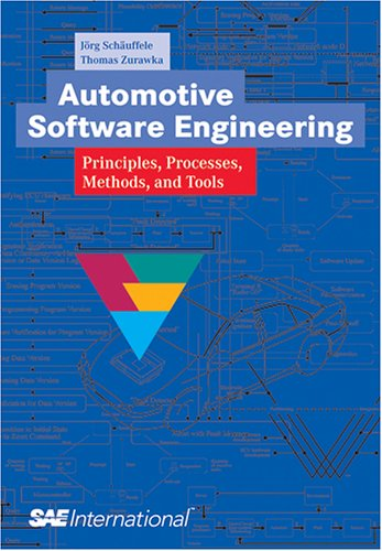 Automotive Software Engineering: Principles, Processes, Methods, and Tools (Automotive Software Engineering)