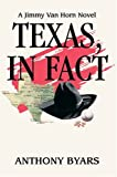 Texas, in Fact, Anthony Byars, 0595666795