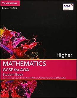 Gcse Mathematics For Aqa Higher Student Book Gcse Mathematics Aqa Amazon Co Uk Morrison Karen Smith Julia Mclean Pauline Horsman Rachael Asker Nick 9781107448032 Books