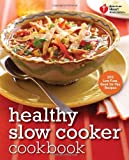Healthy Slow Cooker Cookbook, American Heart Association, 0307888029