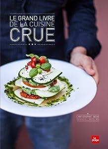 vignette de 'Le grand livre de la cuisine crue (Christophe Berg)'