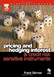 Pricing and Hedging Interest and Credit Risk Sensitive Instruments, Skinner, Frank, 075066259X