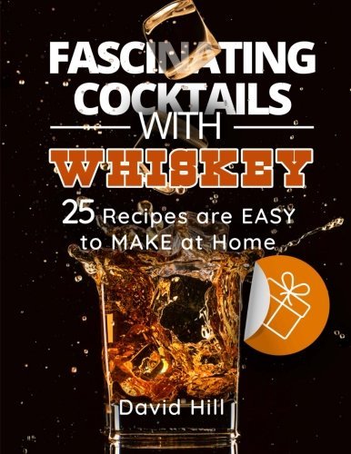 Fascinating cocktails with whiskey. 25 recipes are easy to make at home. by David Hill
