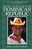 Culture and Customs of the Dominican Republic, Isabel Zakrzewski Brown, 0313303142