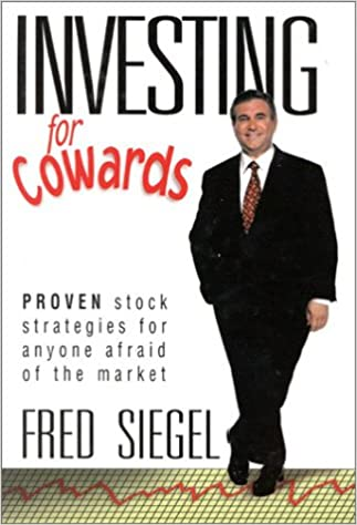 Investing for Cowards: Proven Stock Strategies for Anyone Afraid of