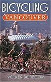 Bicycling Vancouver, Volker Bodegom, 1551050129