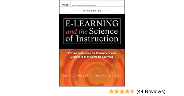 E Learning And The Science Of Instruction Proven Guidelines For