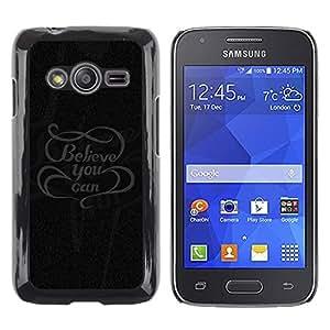 Shell-Star Arte & diseño plástico duro Fundas Cover Cubre Hard Case Cover para Samsung Galaxy Ace4 / Galaxy Ace 4 LTE / SM-G313F ( Believe You Can Message )