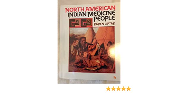 North American Indian Medicine People First Book Karen Liptak