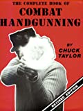 The Complete Book of Combat Handgunning, Chuck Taylor, 0873643275