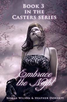 Embrace the Night (Casters Book 3) by [Wilson, Norah, Doherty, Heather]
