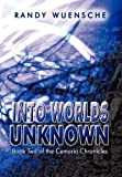 Into Worlds Unknown, Randy Wuensche, 1448929482