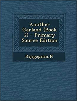 Another Garland (Book 2) - Primary Source Edition