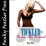 Tickled by Sharon and Her Husband: A BDSM Explicit Erotica Story | Rage Elric