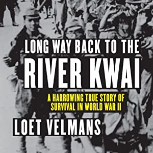 Long Way Back to the River Kwai Audiobook
