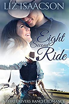 Eight Second Ride (Three Rivers Ranch Romance Book 7) by [Isaacson, Liz, Johnson,Elana]
