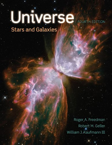 Universe: Stars and Galaxies Fifth edition by Freedman, Roger, Geller, Robert, Kaufmann, William J. (2013) Paperback