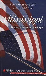 Mississippi. Le roman fleuve de l'Amérique par Bernard Brigouleix