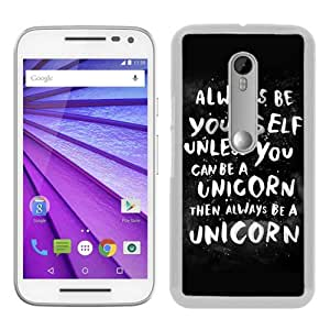 Fashionable design Always Be Yourself Unless You Can Be a Unicorn White Moto G 3rd gen Case Cover