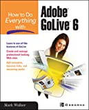 How to Do Everything With Adobe Golive 6