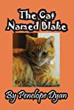 The Cat Named Blake, Penelope Dyan, 1614771103