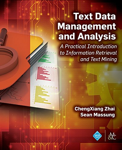 Text Data Management and Analysis: A Practical Introduction to Information Retrieval and Text Mining (ACM Books) -  ChengXiang Zhai, Paperback