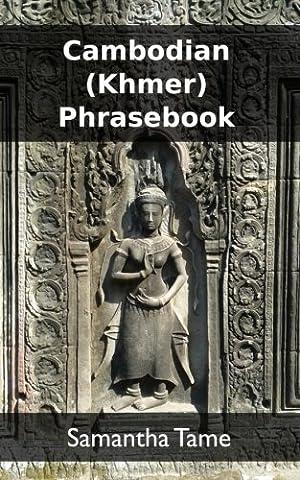 Cambodian (Khmer) Phrasebook (Study English Khmer)