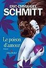 Le poison d'amour par Schmitt