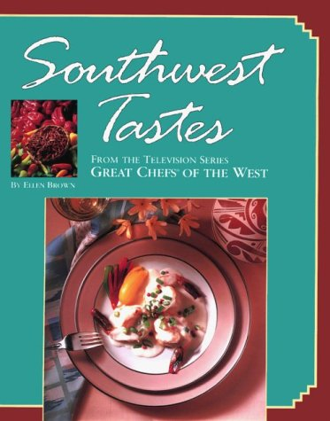 Southwest Tastes: From the Television Series Great Chefs of the West