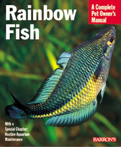 Rainbow Fish (Complete Pet Owner's Manuals) by Barron's Educational Series