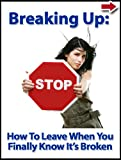 img - for Breaking Up: How To Leave When You Finally Know It s Broken (Break Up Books Series) book / textbook / text book