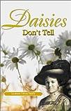 Daisies Don't Tell, Lorayne Orton Smith, 1582442053