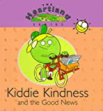 Kiddie Kindness and the Good News, Holdsworth Daniel, 057005463X