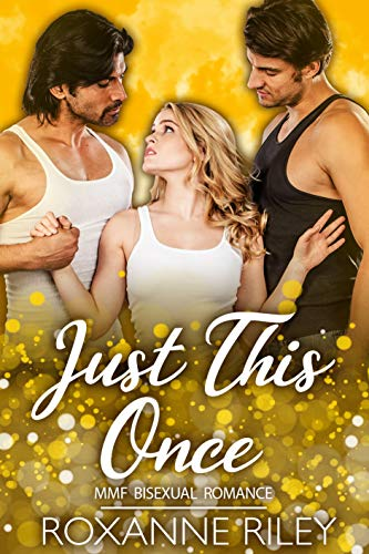 Free - Just This Once: MMF Bisexual Romance (Just Us Book 1)