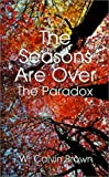 The Seasons Are Over, W. Calvin Brown, 1588200124
