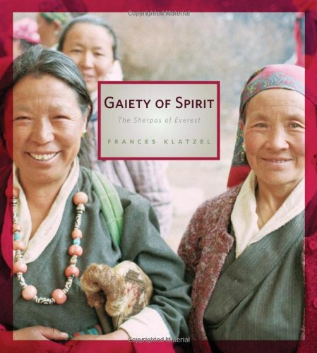 Gaiety of Spirit: The Sherpas of Everest (Sherpa Guide)