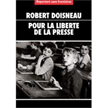 Robert Doisneau pour la liberté de la presse