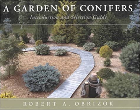 A Garden of Conifers: Introduction and Selection Guide
