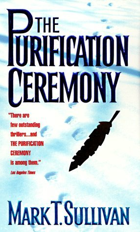The Purification Ceremony By Mark T. Sullivan 1998-07-01