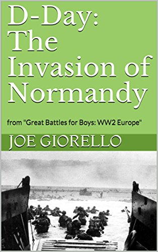 D-Day: The Invasion of Normandy: from