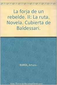 La forja de un rebelde. II: La ruta. Novela. Cubierta de Baldessari