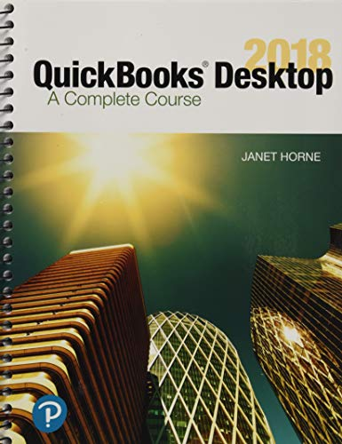 QuickBooks Desktop 2018: A Complete Course (17th Edition)
