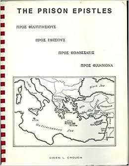 the prison epistles: philippians, ephesians, colossians, philemon  a diagram  of the greek new testament: owen l crouch: amazon com: books