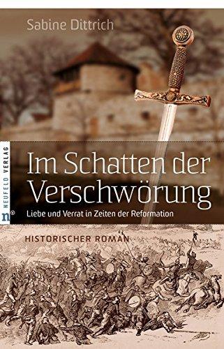 Im Schatten Der Verschwörung  Liebe Und Verrat In Zeiten Der Reformation